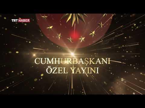 TRT Haber Özel Yayın - 23.05.2018 - Cumhurbaşkanı Recep Tayyip Erdoğan