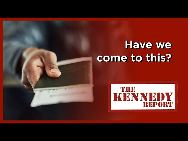 Show Me Your Papers | The Kennedy Report
