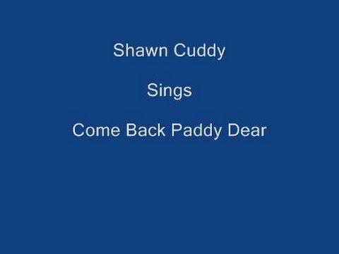 Come Back Paddy + On Screen Lyrics ----- Shawn Cuddy