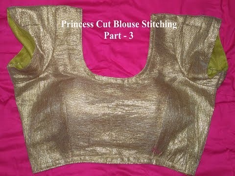 प्रिंसेस कट ब्लाउज  || Princess Cut Blouse Drafting, Fabric Cutting and Stitching: Part - 3