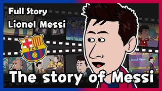 [Lionel Messi] The Story of Messi - Full Story