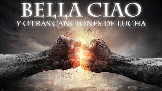Bella Ciao (con letra) - Bella Ciao y otras canciones de lucha