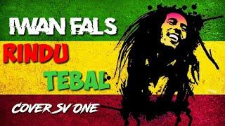 Download Mp3 Iwan Fals Rindu Tebal Versi Reggae Sv One