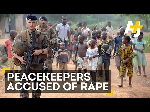 Peacekeepers Accused Of Sexual Abuse