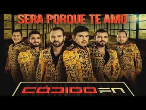 Codigo FN  2015 -- Que De Raro Tiene (Album ) Lo mas nuevo