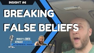 Keymaker Nation - Insight #6: Breaking False Beliefs