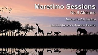 Maretimo Sessions - No. 8 Africano - Selected by DJ Maretimo, HD, 2014, Ethno Afro Chillout Lounge