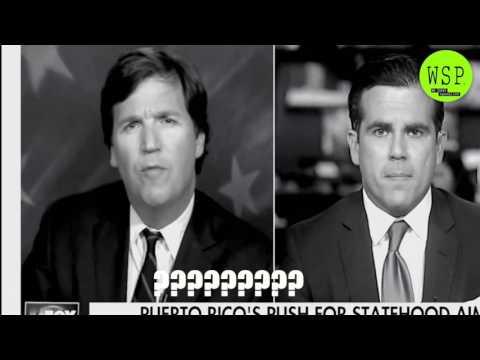Fox News Reporter Tucker Carlson's views on Puerto Rico Friend or Foe