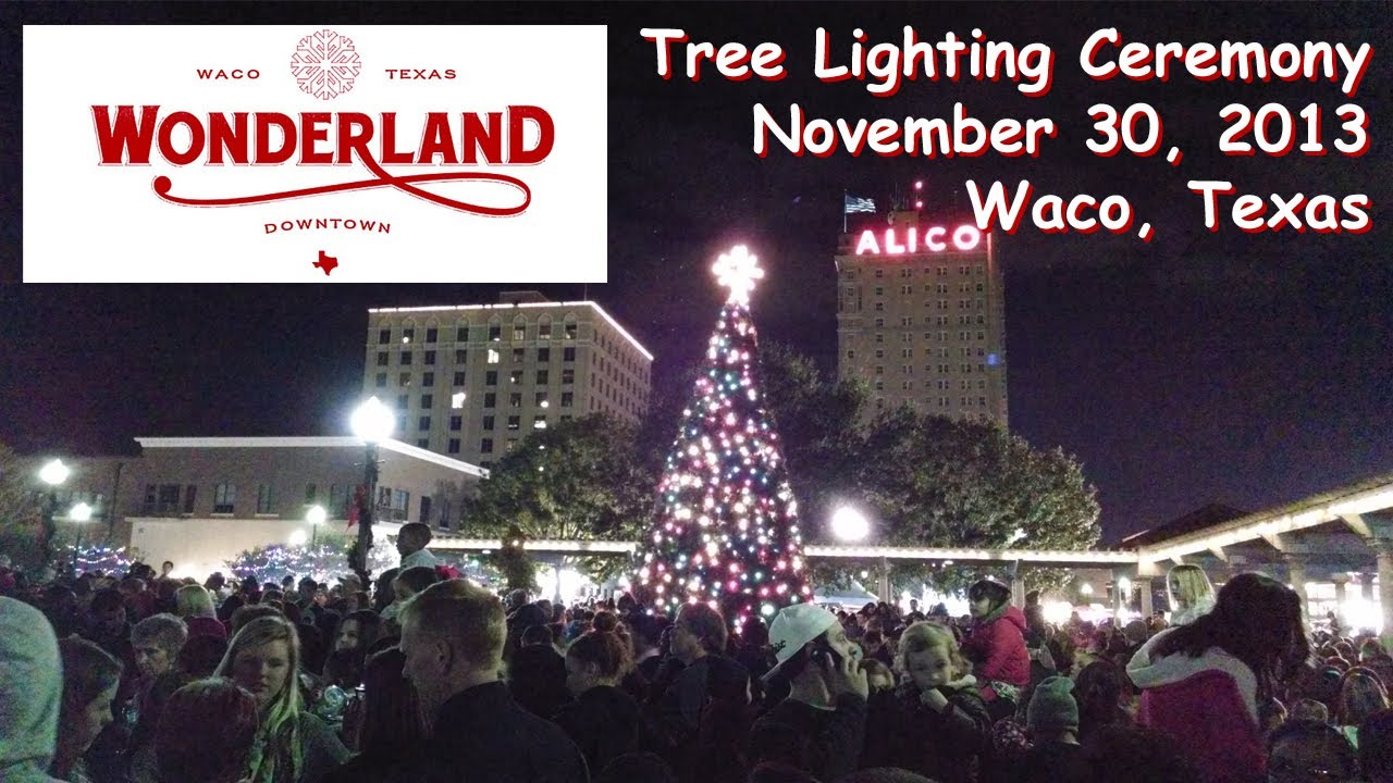 Waco Wonderland Christmas Tree Lighting Ceremony Waco