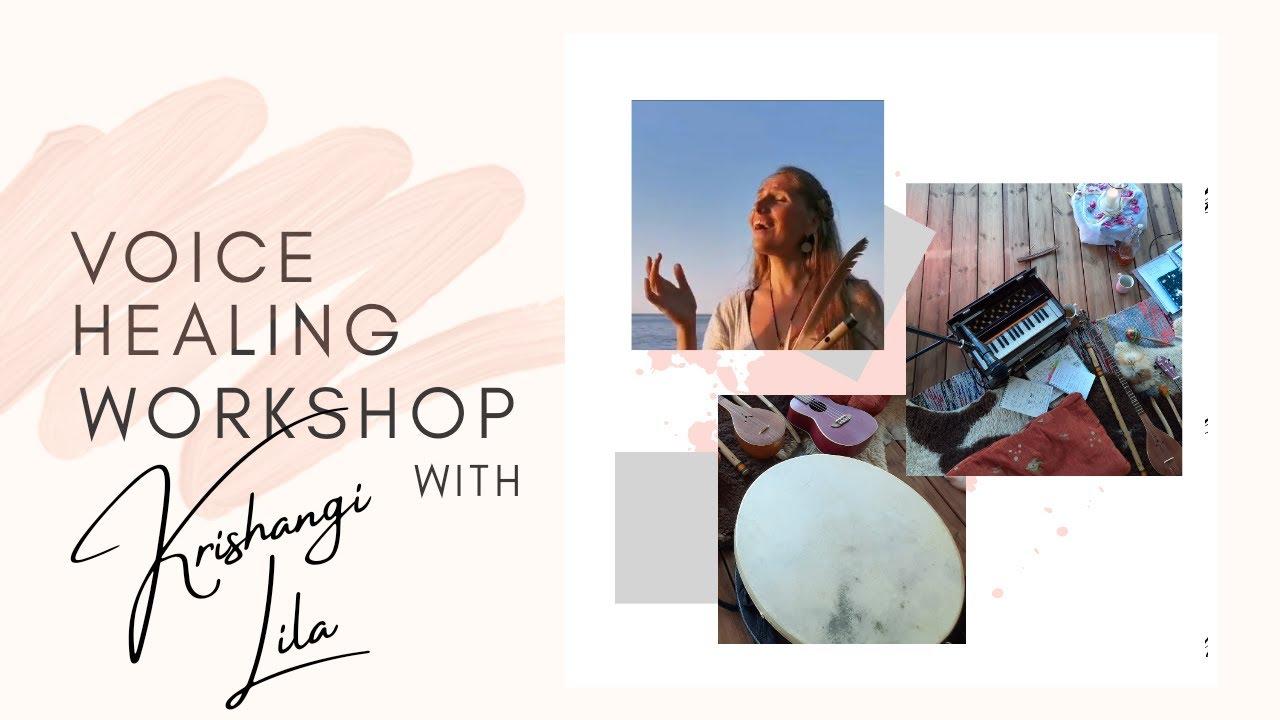 Awaken Your Voice: Voice healing Workshop with Krishangi Lila