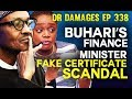 Dr. Damages Show- Ep 338: Buhari's Finance Minister in Fake Certificate Scandal