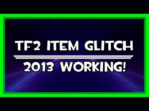TF2 Item glitch (5-17 Items in 1-5 Hours) [PATCHED] |Keep Annotations On|