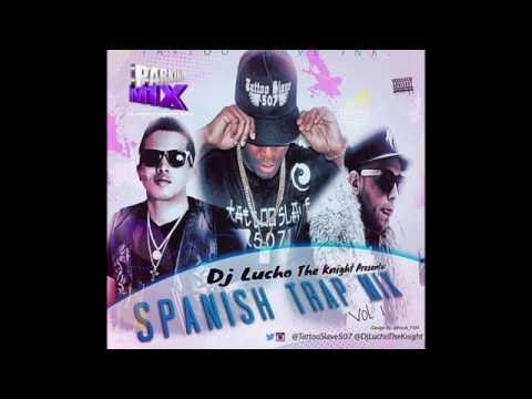 SPANISH TRAP MIX BY DJ LUCHO THE KNIGHT