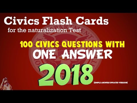US Citizenship Naturalization Test 2018/2019 (100 TEST QUESTIONS & ANSWERS)