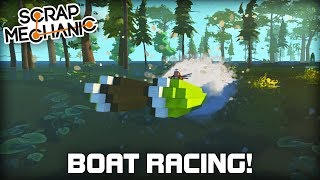 Boat Racing on Flooded Terrain! (Scrap Mechanic #321)