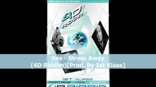 Kes - Stress Away (4D Riddim)[2012 Trinidad Soca]
