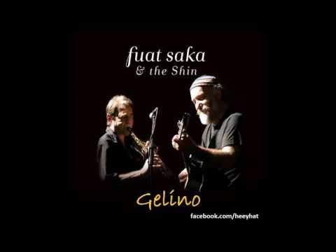 Fuat Saka & the Shin - Gelino