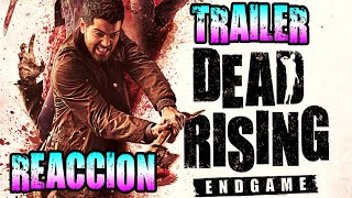 DEAD RISING ENDGAME - TRAILER REACCION en Español