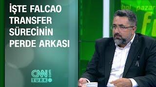 Serdar Ali Çelikler, Falcao transfer sürecinin perde arkasını anlattı