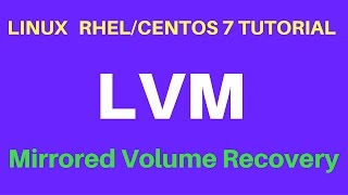 Linux RHEL 7 Tutorial [ENGLISH] - LVM mirrored Logical Volume Recovery