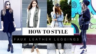 How To Style Faux Leather Leggings + LOOK BOOK