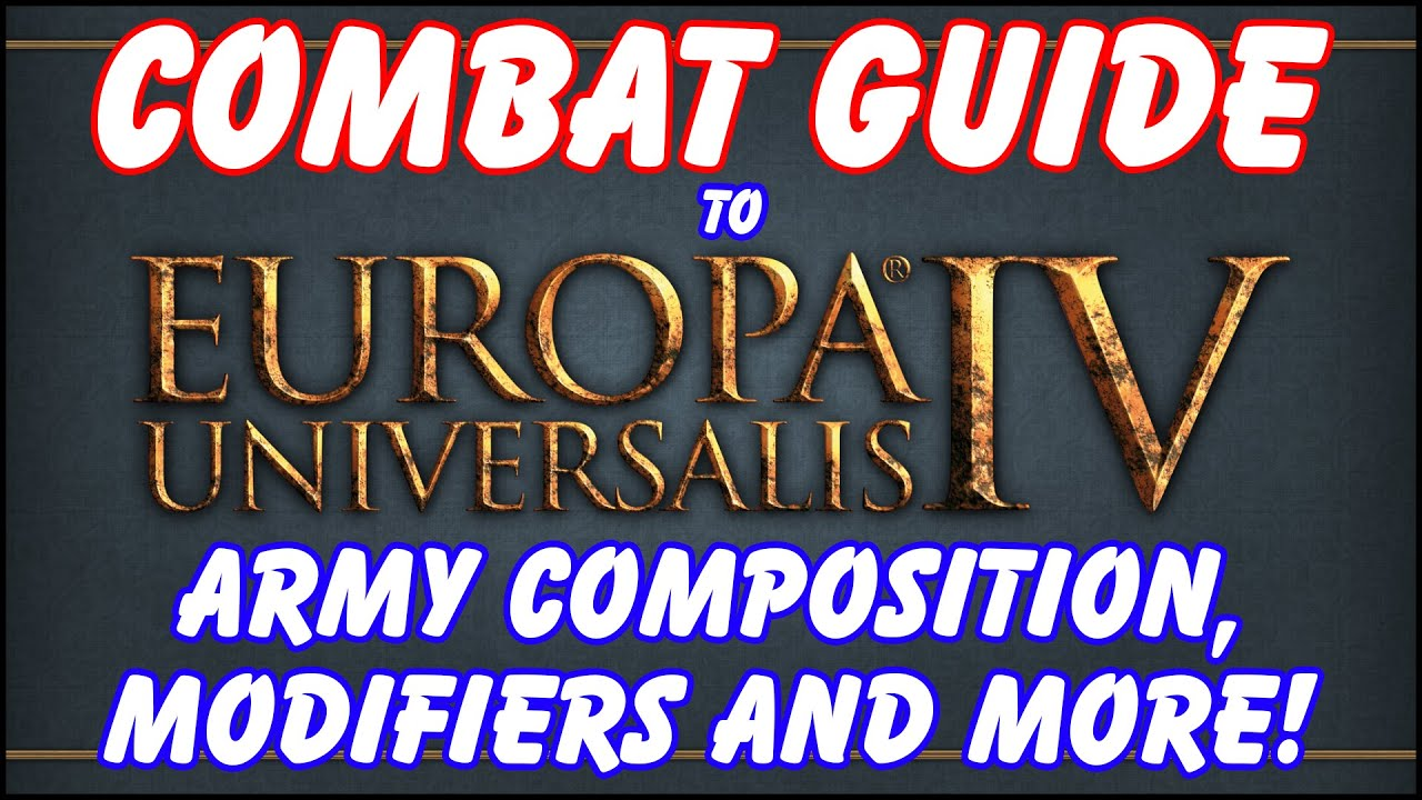 EU4 Combat Guide - Army Composition, Modifiers, and More!