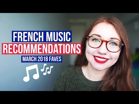 French Music Recommendations - March 2018 Favourites
