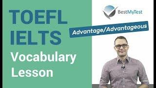 TOEFL Vocabulary: advantage, advantageous