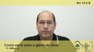 Rm 12.3-8 - Como servir para a glória de Deus
