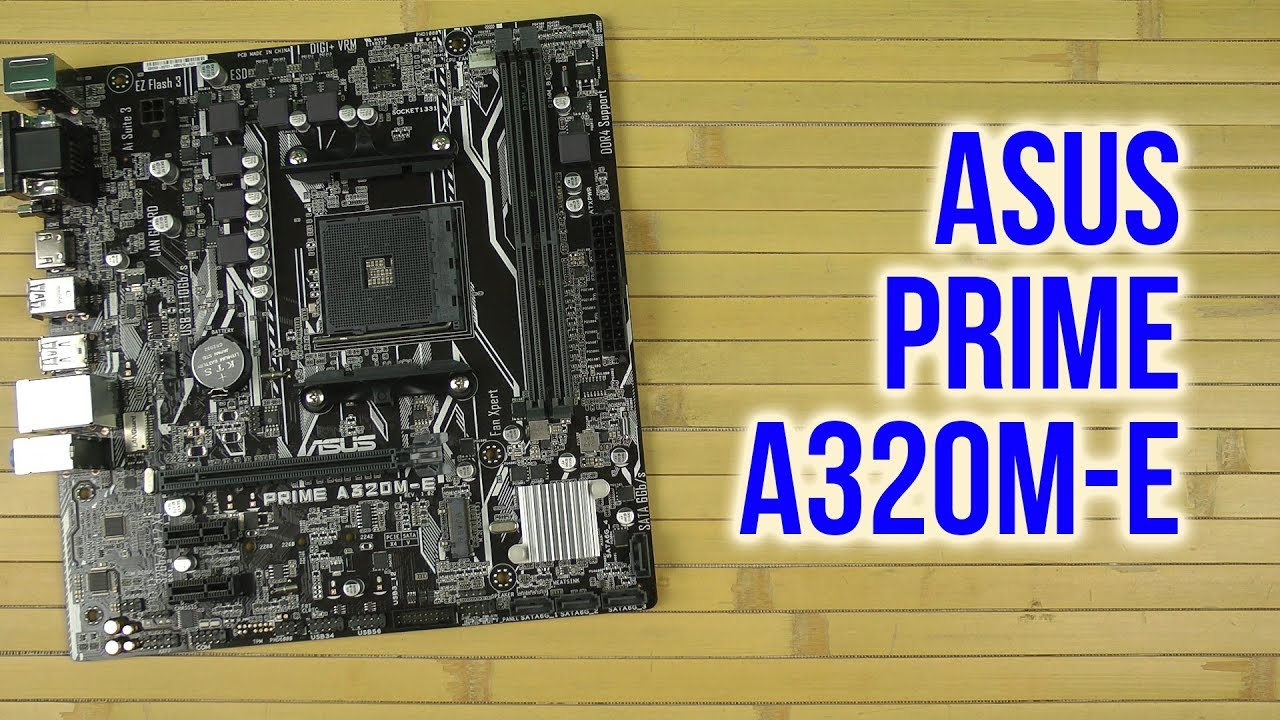DOWNLOAD DRIVER: ASUS PRIME A320M-E MOTHERBOARD