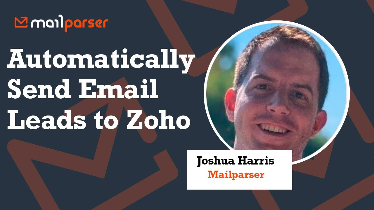 Automatically send your email leads to Zoho with mailparser io