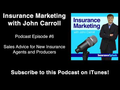 Insurance Marketing Podcast: Advice for New Insurance Agents & Producers