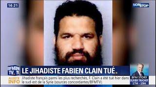 Le jihadiste Fabien Clain, voix française de Daesh, a été tué par une frappe aérienne