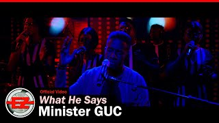 Minister GUC - Wнat He Says (Official Video)