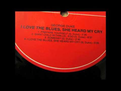 George Duke - I love the blues, she heard my cry (full album)