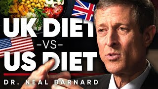 DR. NEAL BARNARD - BRITISH DIET VS AMERICAN DIET: Who Offers The Best Plant Based Food | London Real