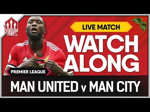 Manchester United vs Manchester City LIVE Stream Watchalong