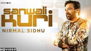 Nirmal Sidhu - Sawali Kudi | Official Music Video