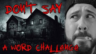 Don't Say A Word Challenge In Extremely Haunted House