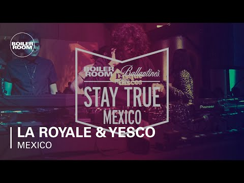 La Royale & Yesco Boiler Room & Ballantine's Stay True Mexico DJ Set