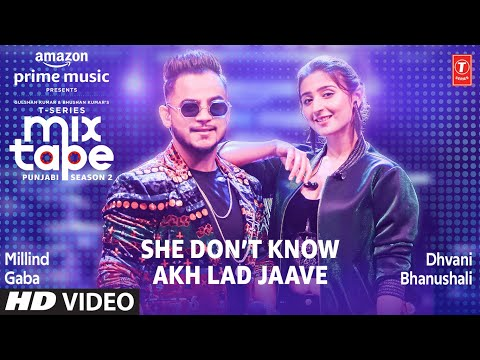 Download Lagu  She Don't Know/Akh Lad Jaave ★ Ep 3 | Dhvani B, Millind G| Mixtape Punjabi Season 2| Radhika & Vinay Mp3 Free