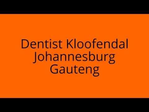 Dentist Kloofendal Johannesburg Gauteng