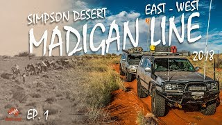 Simpson Desert Madigan Line by 4wd  [2018] incl. History EP 1 | ALLOFFROAD #150