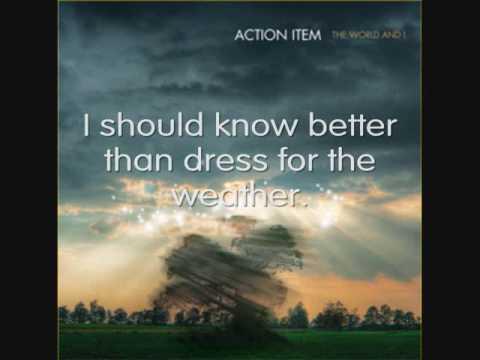 Action Item-  Dress For The Weather W/ Lyrics