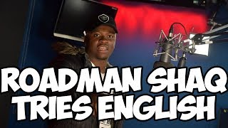 Roadman Shaqs Roadman English