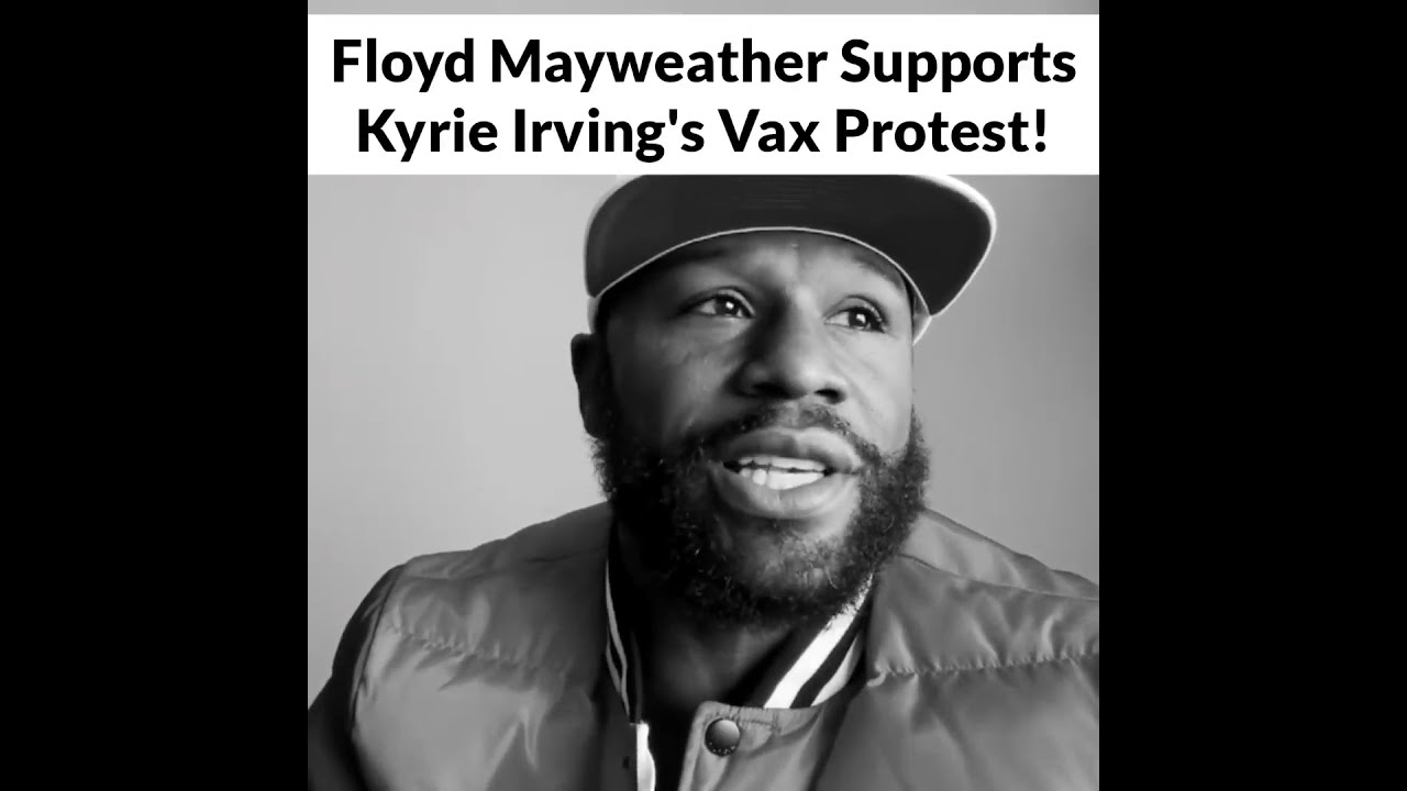 Floyd Mayweather Supports Kyrie Irving's Vax Mandate Protest!