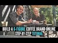 How To Start a Coffee Business From Home in 2018 (Using Amazon FBA)