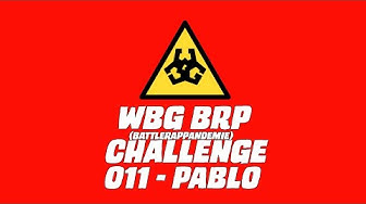 WBG BRP // BattleRapPandemie // Infizierter Nr.11 PABLO