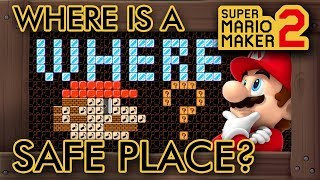Super Mario Maker 2 - Where Is A Safe Place?