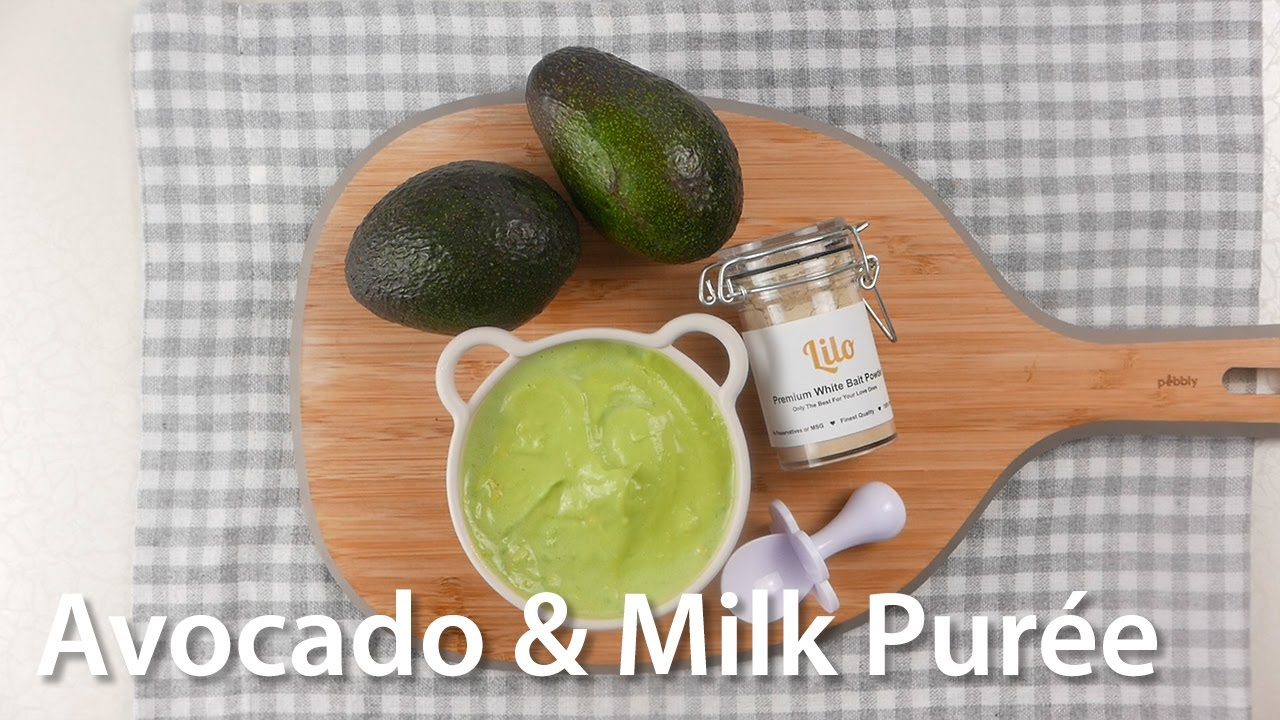 Avocado Milk Puree for 6+ Months Baby With Lilo White Bait ...